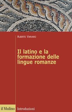 copertina Il latino e la formazione delle lingue romanze