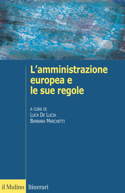 De Lucia L & Marchetti B (eds.), L'amministrazione e le sue regole Image