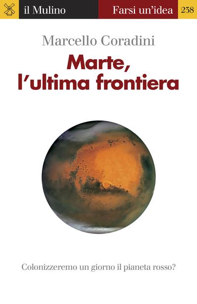 Copertina Marte, l'ultima frontiera