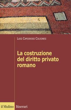 copertina La costruzione del diritto privato romano