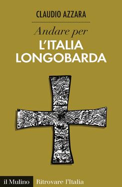 copertina Andare per l'Italia longobarda