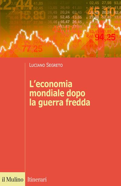 Cover L'economia mondiale dopo la guerra fredda