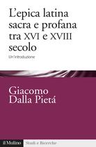 L'epica latina e profana tra XVI e XVIII secolo